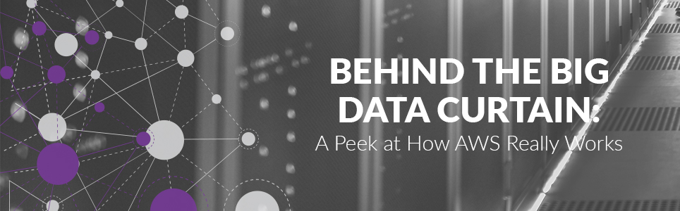 Behind The Curtain: How AWS Really Works | Big Data Blog